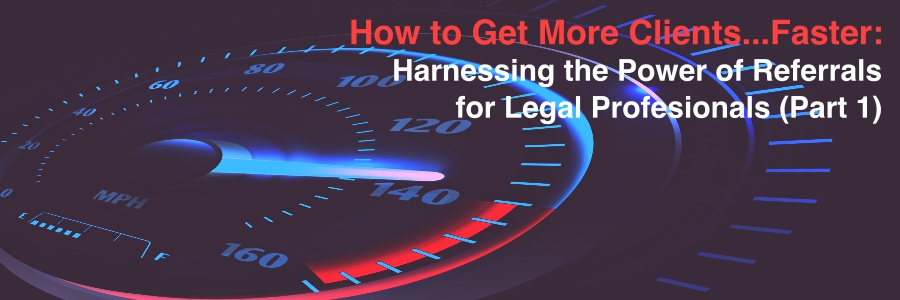 Harnessing the Power of Referrals for Legal Professionals_Andrew Z. Brown (September 19, 2018)