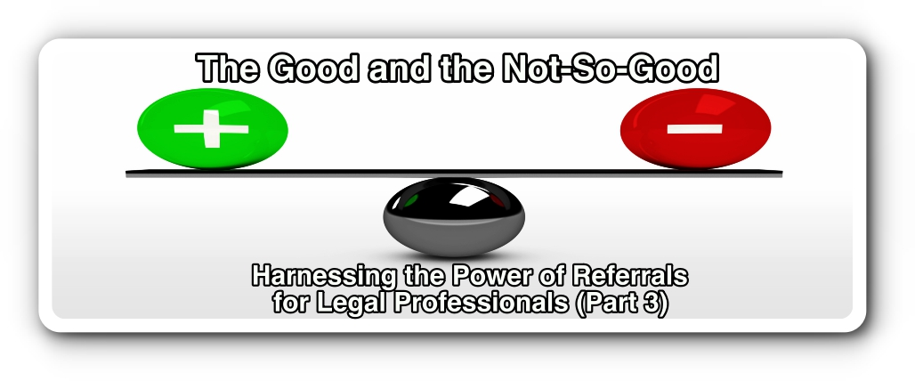 Referrals - The Good and Not-So-Good